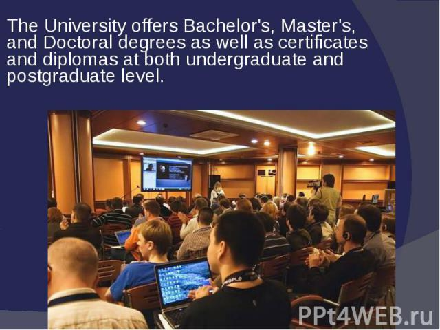 The University offers Bachelor's, Master's, and Doctoral degrees as well as certificates and diplomas at both undergraduate and postgraduate level. The University offers Bachelor's, Master's, and Doctoral …