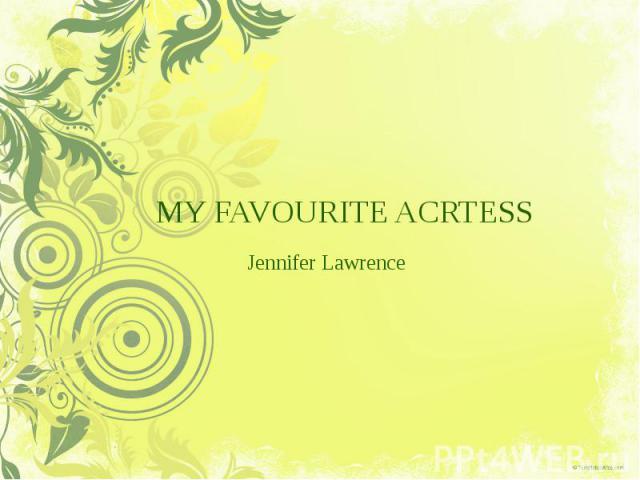MY FAVOURITE ACRTESS Jennifer Lawrence