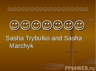 Sasha Trybulko and Sasha Marchyk