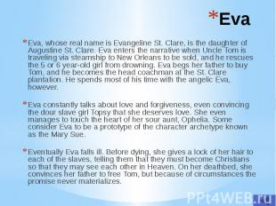 Eva Eva, whose real name is Evangeline St. Clare, is the daughter of Augustine S