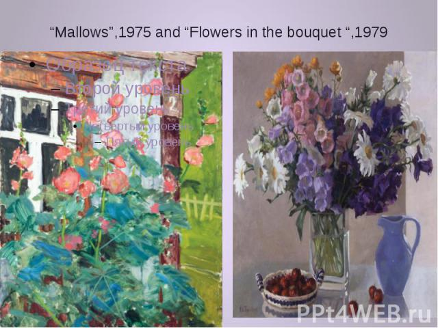 """""""Mallows"""",1975 and """"Flowers in the bouquet """",1979"""