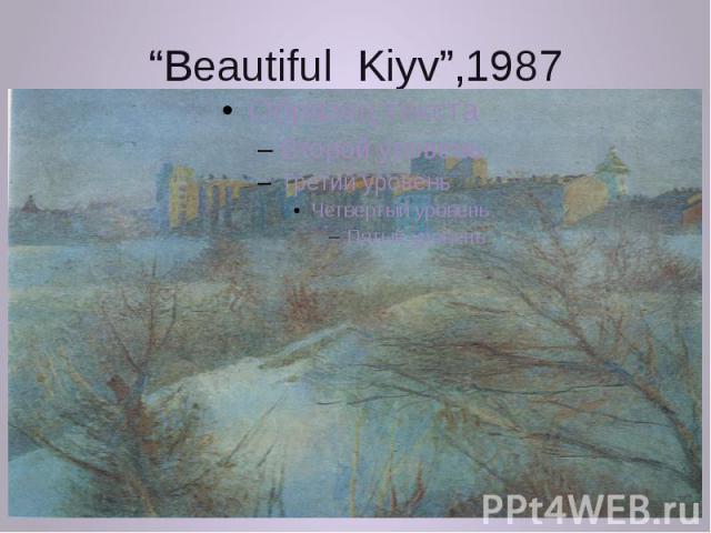 """""""Beautiful Kiyv"""",1987"""