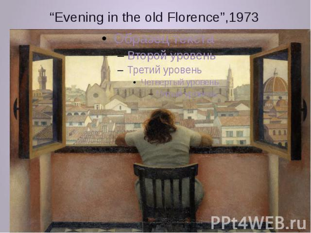 """""""Evening in the old Florence"""",1973"""