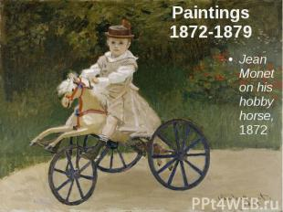 Paintings 1872-1879 Jean Monet on his hobby horse,1872