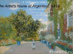 The Artist's house at Argenteuil,1873