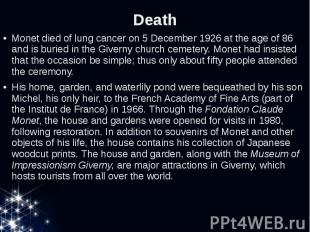 Death Monet died of lung cancer on 5 December 1926 at the age of 86 and is burie