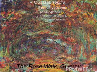 The Rose Walk, Giverny