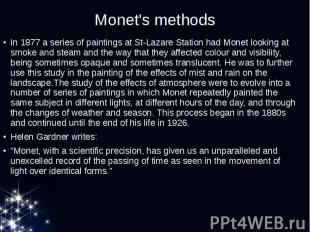 Monet's methods In 1877 a series of paintings at St-Lazare Station had Monet loo