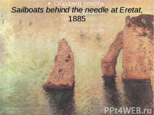 Sailboats behind the needle at Eretat, 1885