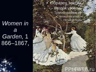 Women in a Garden,1866–1867,
