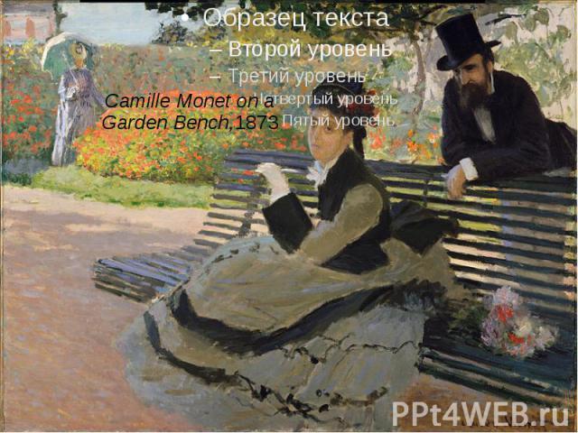 Camille Monet on a Garden Bench,1873