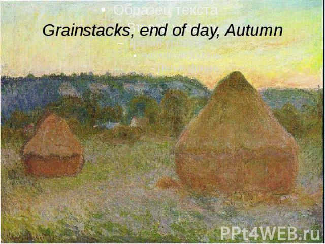 Grainstacks, end of day, Autumn