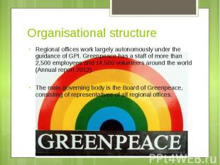 Organisational structure Regional offices work largely autonomously under the gu