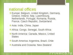 national offices Europe: Belgium, United Kingdom, Germany, Greece, Ireland, Ital
