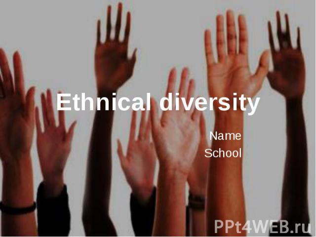 Ethnical diversity Name School
