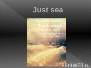 Just sea
