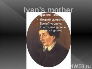 Ivan's mother