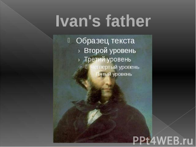 Ivan's father