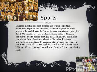 Sports Diverses installations sont dédiées à la pratique sportive, notamment le