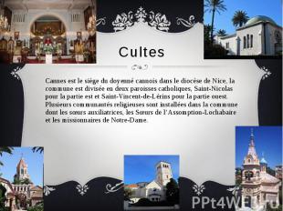 Cultes Cannes est le siège du doyenné cannois dans le diocèse de Nice, la commun