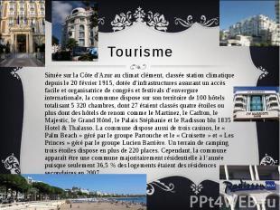 Tourisme Située sur la Côte d'Azur au climat clément, classée station climatique