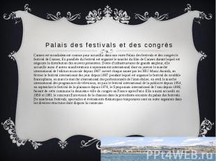 Palais des festivals et des congrès Cannes est mondialement connue pour accueill