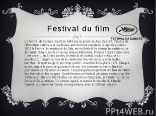 Festival du film Le festival de Cannes, fondé en 1946 sur un projet de Jean Zay1
