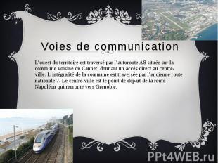 Voies de communication L'ouest du territoire est traversé par l'autoroute A8 sit