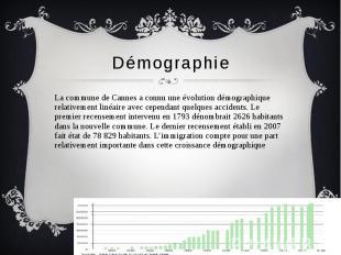 Démographie La commune de Cannes a connu une évolution démographique relativemen