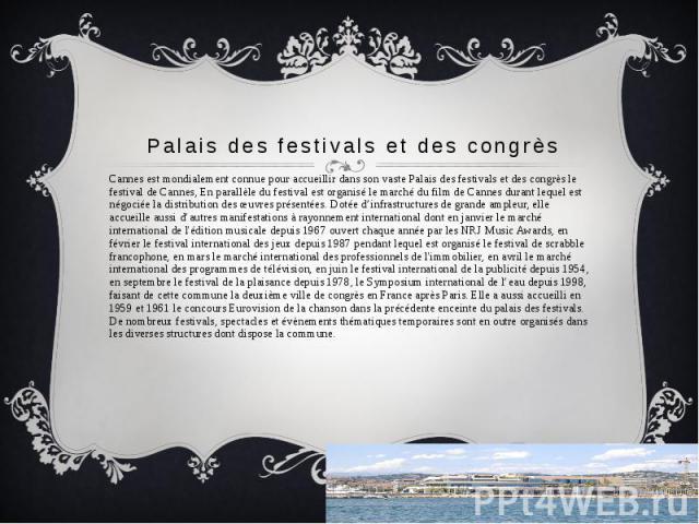 Palais des festivals et des congrès Cannes est mondialement connue pour accueillir dans son vaste Palais des festivals et des congrès le festival de Cannes, En parallèle du festival est organisé le marché du film de Cannes durant lequel est négociée…