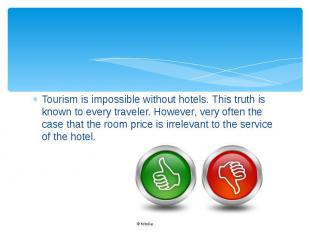 Tourism is impossible without hotels. This truth is known to every traveler. How