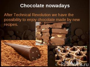 After Technical Revolution we have the possibility to enjoy chocolate made by ne