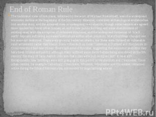 End of Roman Rule The traditional view of historians, informed by the work of Mi