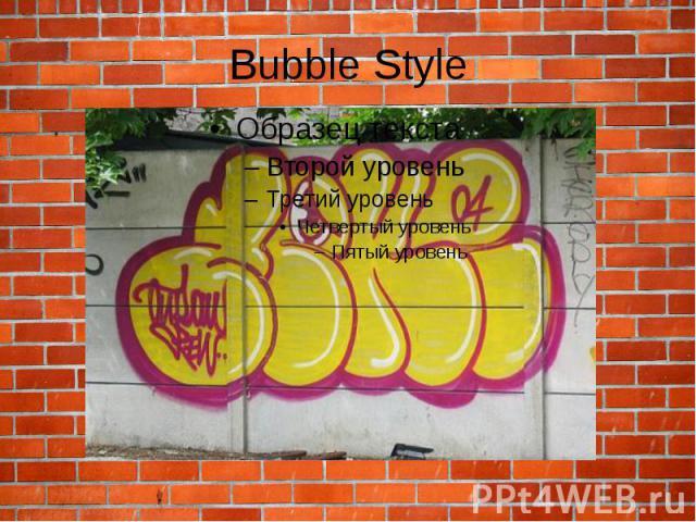 Bubble Style