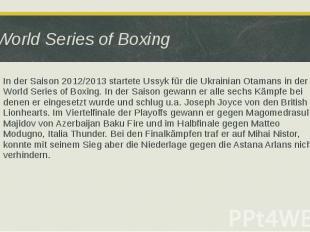 World Series of Boxing In der Saison 2012/2013 startete Ussyk für die Ukrainian