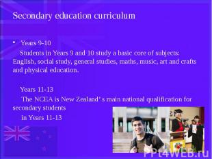Secondary education curriculum Years 9-10 Students in Years 9 and 10 study a bas