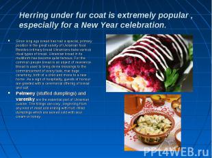 Herring under fur coat is extremely popular , especially for a New Year celebrat