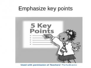 Emphasize key points