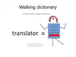 Walking dictionary