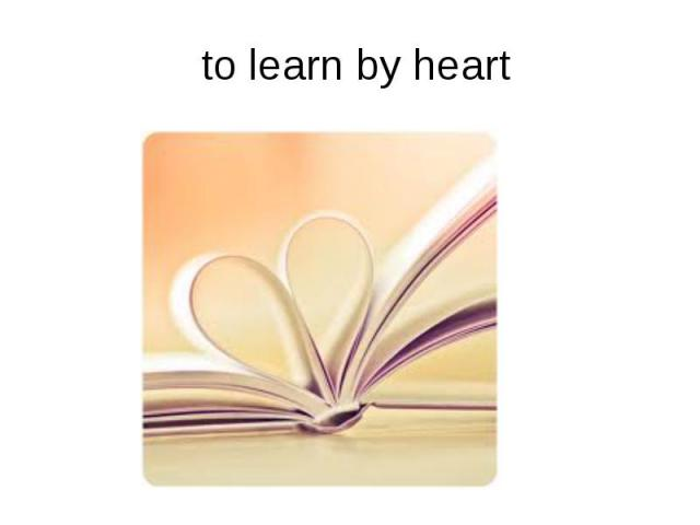 to learn by heart