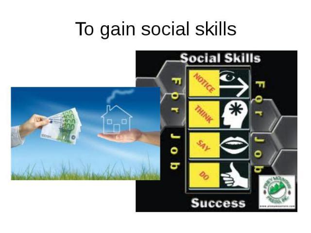 To gain social skills