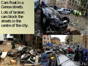 Cars float in a Genoa streets. Cars float in a Genoa streets. Lots of broken car