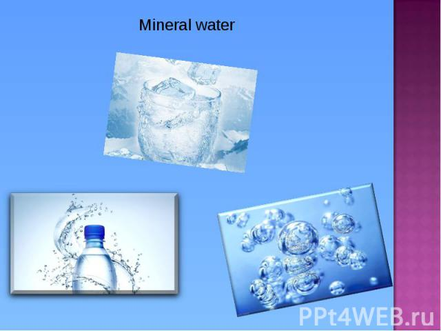 Mineral water Mineral water