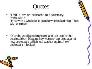 "Quotes ""I fell in love on the beach,"" said Rosemary. ""Who with?&q"