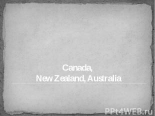 Canada, New Zealand, Australia