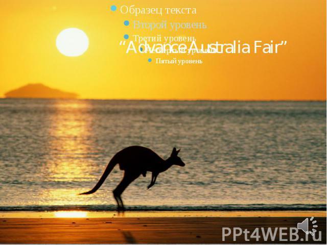 """""""Advance Australia Fair"""""""