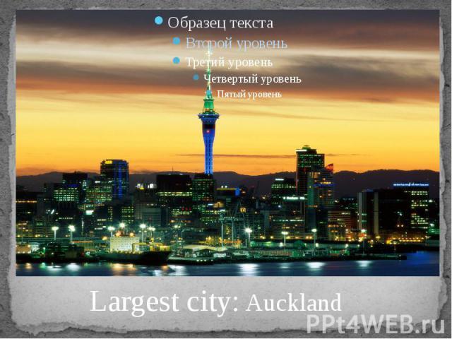Largest city: Auckland