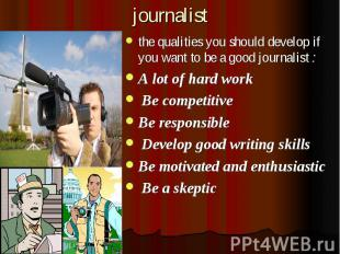 journalist the qualities you should develop if you want to be a good journalist