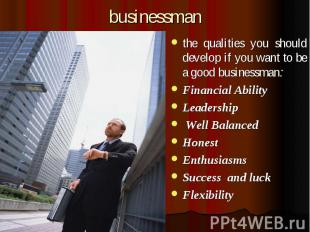 businessman the qualities you should develop if you want to be a good businessma