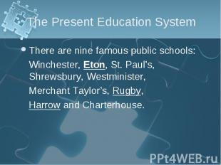 There are nine famous public schools: There are nine famous public schools: Winc